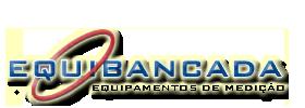EQUIBANCADA - EQUIPAMENTOS DE MEDI��O